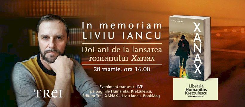 """Editura Trei lansează campania """"In Memoriam Liviu Iancu"""". Scriitori, prieteni și cititori, invitați să transmită mesaje despre autorul romanului Xanax"""